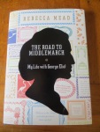The Road to Middlemarch by Rebecca Mead